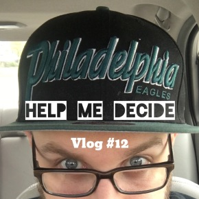 HELP ME DECIDE! – Vlog#12