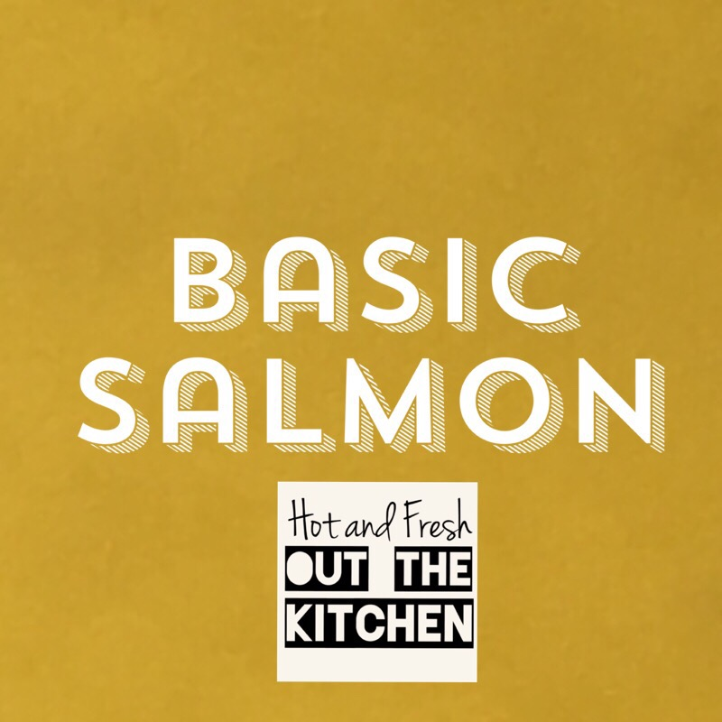 Hot & Fresh Out The Kitchen: Basic Salmon